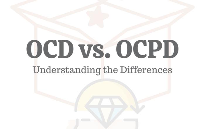 OCD vs. OCPD: Understanding the Differences