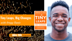 Tiny Leaps, Big Changes, Gregg Clunis