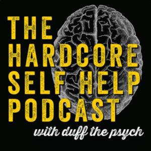 The Hardcore Self Help Podcast, Robert Duff