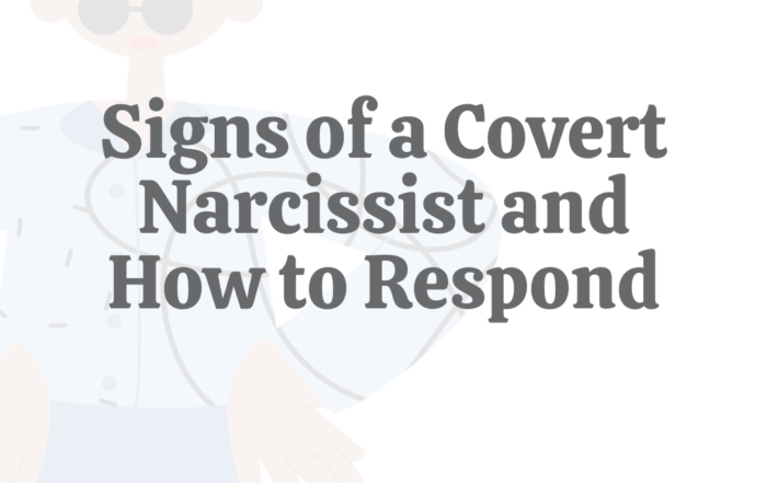 8 Signs of a Covert Narcissist & How to Respond