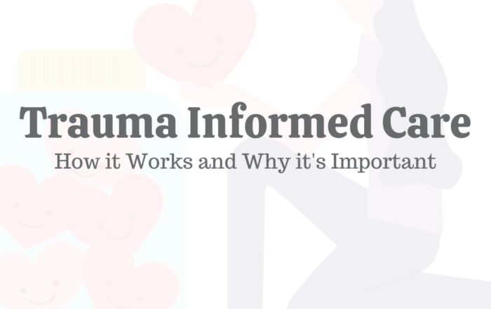Trauma-Informed Care: How It Works & Why It's Important