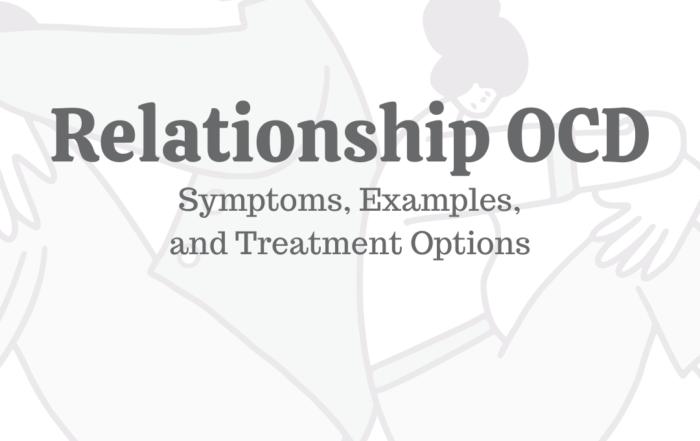 Relationship OCD: Symptoms, Examples, & Treatment Options